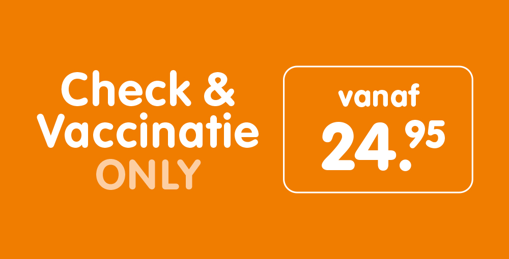 Check & Vaccinatie Only